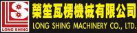 LONG SHING MACHINERY 榮笙瓦楞